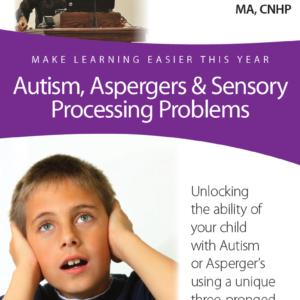 Autism, Asperger's & Sensory Processing Problems