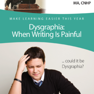 Dysgraphia: When Writing is Painful